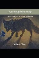 Mastering Mediumship From Beginner To Professional