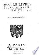Quatre livres de la g  om  trie pratique  par D  Henrion Mathemat   i  e  Cl  ment Cyriaque de Mangin