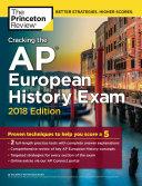 Cracking the AP European History Exam  2018 Edition