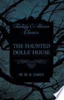 The Haunted Dolls  House  Fantasy and Horror Classics