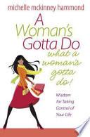 A Woman S Gotta Do What A Woman S Gotta Do