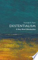 Existentialism  A Very Short Introduction