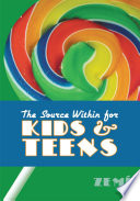 The Source Within for Kids   Teens