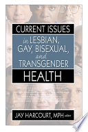 Current Issues in Lesbian  Gay  Bisexual  and Transgender Health