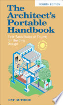 The Architect s Portable Handbook  First Step Rules of Thumb for Building Design 4 e