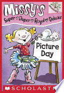 Missy s Super Duper Royal Deluxe  1  Picture Day  A Branches Book