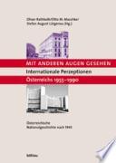 Österreichische Nationalgeschichte nach 1945: Mit anderen Augen gesehen : internationale Perzeption Österreichs 1955-1990