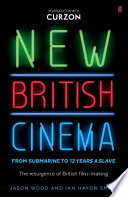 New British Cinema from  Submarine  to  12 Years a Slave
