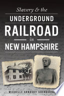 Slavery   the Underground Railroad in New Hampshire