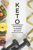 Keto Ketogenic Planner 90 Days