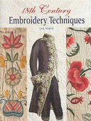 18th Century Embroidery Techniques : embroiderers created such exquisite items. relevant quotations...