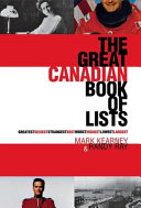 The Great Canadian Book of Lists People And Events That Have Shaped This Country