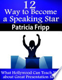 12 Ways To Become A Speaking Star