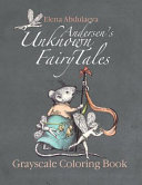 Andersen s Unknown Fairy Tales Grayscale Coloring Book