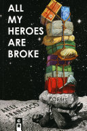 All My Heroes Are Broke