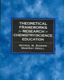 Theoretical Frameworks for Research in Chemistry science Education