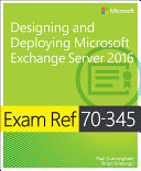 Exam Ref 70 345 Designing and Deploying Microsoft Exchange Server 2016