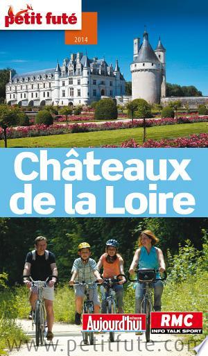 Chateaux de la Loire 2014 Petit Futé (avec cartes, photos + avis des lecteurs) - ISBN:9782746972537