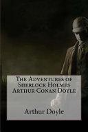 The Adventures of Sherlock Holmes Arthur Conan Doyle
