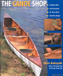 The Canoe Shop  Three Elegant Wooden Canoes Anyone Can Build