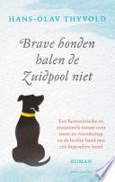 Brave Honden Halen De Zuidpool Niet