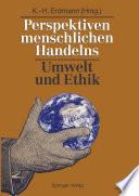 Perspektiven menschlichen Handelns: Umwelt und Ethik