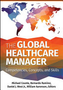 The global healthcare manager : competencies, concepts, and skills /