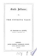 Gentle Influence Or The Cousin S Visit  book