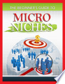 The Beginner s Guide to Micro Niches