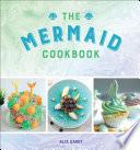 The Mermaid Cookbook