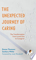 The Unexpected Journey Of Caring