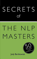 Secrets Of The Nlp Masters 50 Techniques To Be Exceptional