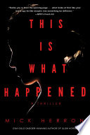 This Is What Happened Comes A Shocking Twisted Novel