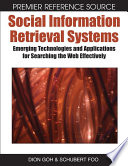 Social Information Retrieval Systems  Emerging Technologies and Applications for Searching the Web Effectively