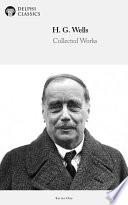 Delphi Collected Works Of H. G. Wells (Illustrated) : wells was also a prolific author...