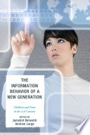 The Information Behavior of a New Generation