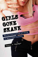 Girls Gone Skank : professional empowerment, popular culture trends...