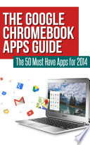 The Google Chromebook Apps Guide