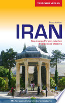 Iran: Das einstige Persien zwischen Tradition und Moderne