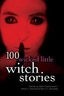 100 Wicked Little Witch Stories by Stefan R. Dziemianowicz