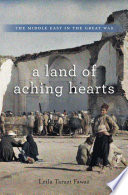 A Land Of Aching Hearts : and soldiers in the middle east during...