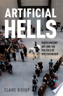 Artificial Hells  Participatory Art and the Politics of Spectatorship