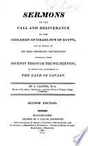 Sermons On The Call And Deliverance Of The Children Of Israel Out Of Egypt And On Several Of The More Important Circumstances Attending Their Journey Through The Wilderness To Their Final Settlement In The Land Of Canaan Second Edition