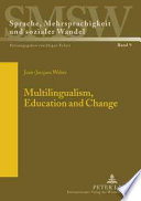 Multilingualism, Education and Change