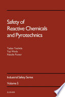 Safety Of Reactive Chemicals And Pyrotechnics book