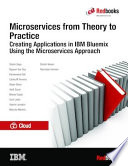 Microservices from Theory to Practice  Creating Applications in IBM Bluemix Using the Microservices Approach