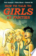 Neil Gaiman's How To Talk To Girls At Parties : in for a tremendous shock when they...