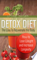 Detox Diet  The Way To Rejuvenate the Body