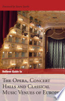 Anthem Guide to the Opera  Concert Halls and Classical Music Venues of Europe