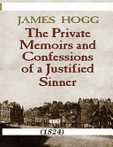 The Private Memoirs and Confessions of a Justified Sinner  1824